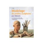 Modelage de petites sculptures pour débutants